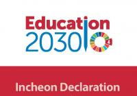 Education 2030 Incheon Declaration: Towards Inclusive an Equitable Quality Education and Lifelong Learning for All