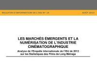 Les marchés émergents et la numérisation de l'industrie cinématographique : Analyse de l'Enquête Internationale de l'ISU de 2012 sur les Statistiques des Films de Long Métrage