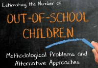 Estimating the Number of Out-of-School Children, India Case Study: Methodological Problems and Alternative Approaches