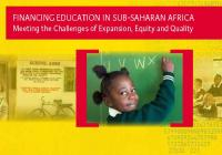 Financing Education in Sub-Saharan Africa: Meeting the Challenges of Expansion, Equity and Quality