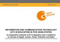 Information and Communication Technology (ICT) in Education in Five Arab States: A Comparative Analysis of ICT Integration and e-Readiness in Schools