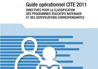 CITE 2011 guide opérationnel  : Directives pour la classification des programmes éducatifs nationaux et des certifications correspondantes