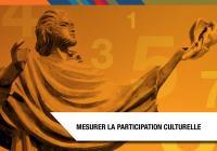 Mesurer la participation culturelle