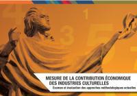 Mesure de la contribution économique des industries culturelles : Examen et évaluation des approches méthodologiques actuelles