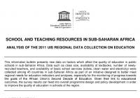 School and Teaching Resources in Sub-Saharan Africa: Analysis of the 2011 UIS Regional Data Collection on Education